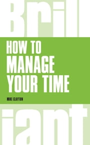 How to manage your time ebook by Mike Clayton