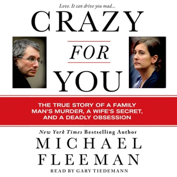Crazy for You - A Passionate Affair, a Lying Widow, and a Cold-Blooded Murder audiobook by Michael Fleeman
