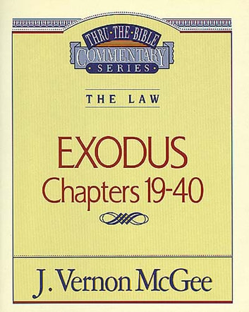 Thru the Bible Vol. 05: The Law (Exodus 19-40) ebook by J. Vernon McGee