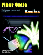 Fiber Optic Basics; Technology, Systems and Installation ebook by Harte, Lawrence