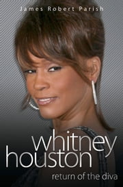 Whitney Houston - Return of the Diva ebook by James Robert Parish
