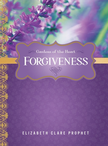 Forgiveness ebook by Elizabeth Clare Prophet