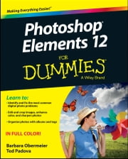 Photoshop Elements 12 For Dummies ebook by Barbara Obermeier,Ted Padova