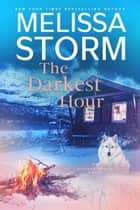 The Darkest Hour - A Page-Turning Tale of Mystery, Adventure & Love ebook by Melissa Storm