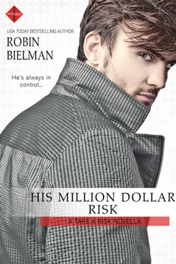 His Million Dollar Risk ebook by Robin Bielman