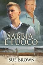 Sabbia e fuoco ebook by Sue Brown, Veronica Zana