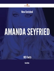 New- Enriched Amanda Seyfried - 183 Facts ebook by Kevin Blake