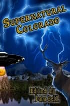 Supernatural Colorado ebook by Dana Bell