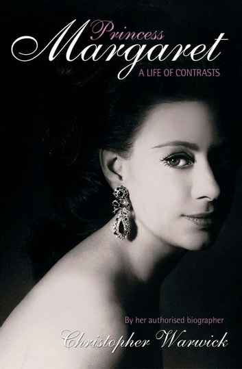 Princess Margaret: A Life of Contracts ebook by Christopher Warwick