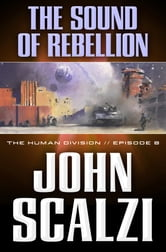 The Human Division #8: The Sound of Rebellion ebook by John Scalzi