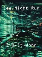 See Night Run ebook by D. W. St.John