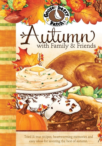Autumn with Family & Friends ebook by Gooseberry Patch