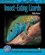 Insect-Eating Lizards  (Complete Herp Care) ebook by Philip Purser