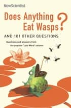 Does Anything Eat Wasps ebook by New Scientist