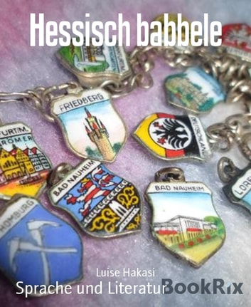 Hessisch babbele ebook by Luise Hakasi