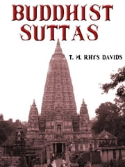 Buddhist Suttas ebook by T. W. Rhys Davids
