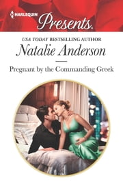 Pregnant by the Commanding Greek ebook by Natalie Anderson
