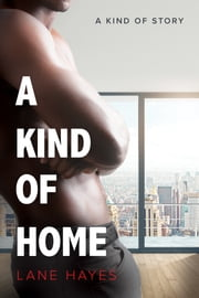 A Kind of Home ebook by Lane Hayes