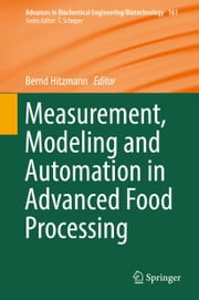 Measurement, Modeling and Automation in Advanced Food Processing ebook by Bernd Hitzmann