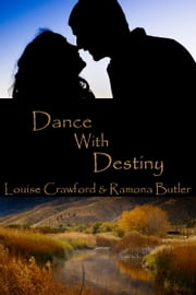 Dance With Destiny ebook by Louise Crawford Ramona Butler