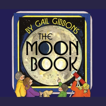 The Moon Book (Audio) audiobook by Gail Gibbons