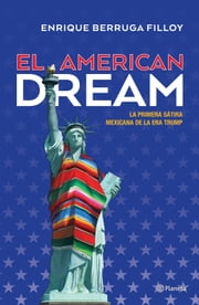 El american dream ebook by Enrique Berruga Filloy