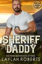 Sheriff Daddy - Montana Daddies, #10 ebook by Laylah Roberts