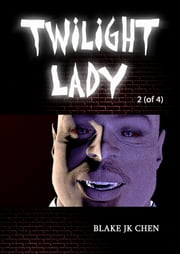 Twilight Lady #2 of 4 ebook by Blake J.K. Chen