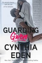 Guarding Gwen ebook by Cynthia Eden