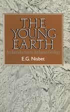The Young Earth ebook by Euan G. Nisbet