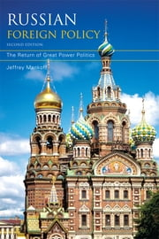 Russian Foreign Policy - The Return of Great Power Politics ebook by Jeffrey Mankoff