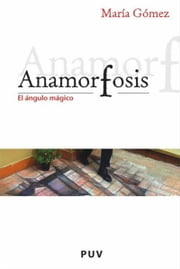 Anamorfosis ebook by Kobo.Web.Store.Products.Fields.ContributorFieldViewModel
