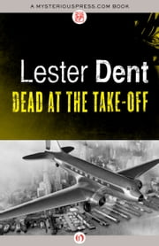 Dead at the Take-Off ebook by Lester Dent