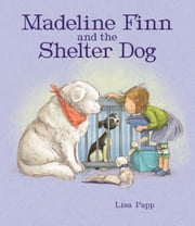 Madeline Finn and the Shelter Dog ebook by Lisa Papp, Lisa Papp