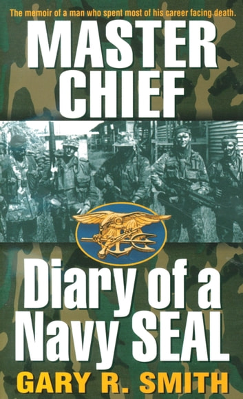 Master Chief - Diary of a Navy Seal ebook by Gary R. Smith