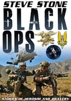 Black Ops: Stories of Heroism and Bravery ebook by Steve Stone