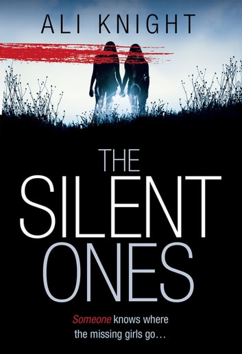 The Silent Ones ebook by Ali Knight