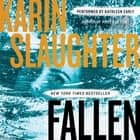 Fallen - A Novel audiobook by Karin Slaughter