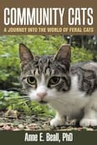 Community Cats ebook by Anne E. Beall, Ph.D.