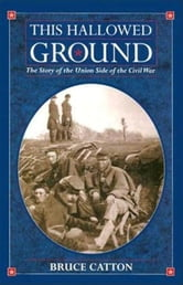 This Hallowed Ground - A History of the Civil War ebook by Bruce Catton