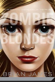 Zombie Blondes ebook by Brian James