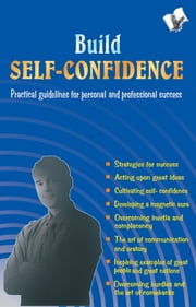 Build Self Confidence: Practical guidelines for personal and professional success ebook by Alankrita (blank)