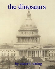 The Dinosaurs ebook by Victor L. Vining