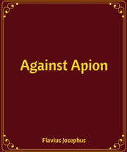 Against Apion ebook by Flavius Josephus