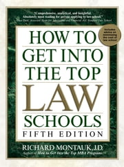 How to Get Into Top Law Schools 5th Edition ebook by Richard Montauk
