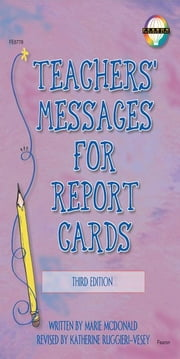 Teachers' Messages for Report Cards, Grades K - 8 ebook by Mcdonald, Marie