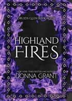 Highland Fires eBook by Donna Grant
