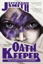 Oath Keeper ebook by Jefferson Smith