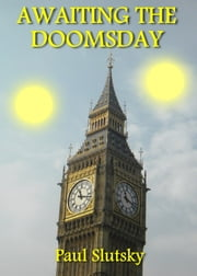 Awaiting The Doomsday ebook by Paul Slutsky