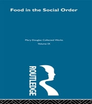 Food in the Social Order ebook by Mary Douglas